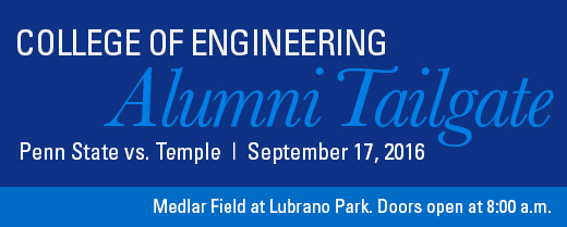 college of engineering alumni tailgate. penn state vs. temple. september 17, 2016. Medlar Field at Lubrano Park. Doors open at 8:00 a.m.